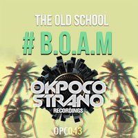 #B.O.A.M — The Old School