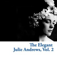 The Elegant Julie Andrews, Vol. 2 — Julie Andrews