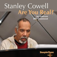 Are You Real? — Stanley Cowell, Billy Drummond, Jay Anderson