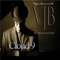 Cloud 9 — Wayne Brown and the Virtual Jazz Band