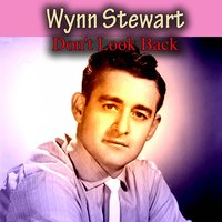 Don't Look Back — Wynn Stewart