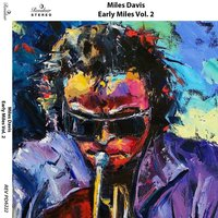 Early Miles, Vol. 2 — Miles Davis
