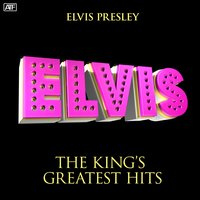 The King's Greatest Hits — Elvis Presley