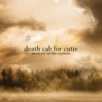 Meet Me On The Equinox — Death Cab for Cutie