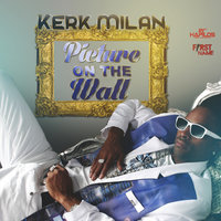 Picture On The Wall - Single — Kirk Milan, Kerk Milan