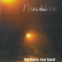 I'm Alive — Kevin Rice Band