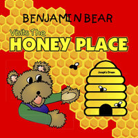 Benjamin Bear Visits the Honey Place — Leroy Tucker