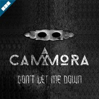 Don't Let Me Down — Cammora