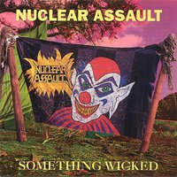 Something Wicked — Nuclear Assault