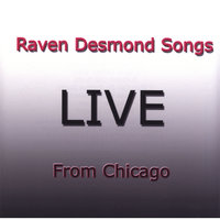 Live from Chicago — Raven Desmond Songs