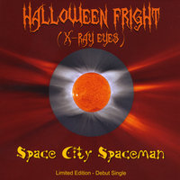 Halloween Fright (X-Ray Eyes) — Space City Spaceman