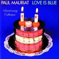 Love Is Blue — Paul Mauriat, Paul Mauriat And His Orchestra