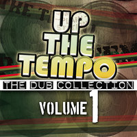 Up the Tempo - The Dub Collection Vol. 1 — сборник