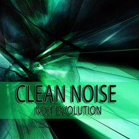 Next Evolution — Clean Noise