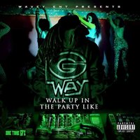 Walk Up in the Party - Single — G-Way