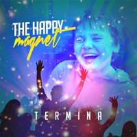 The Happy Magnet — Termina