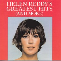 Helen Reddy's Greatest Hits (And More) — Helen Reddy