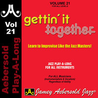 Gettin' It Together - Volume 21 — John Clay, Steve Rodby, John Goldsby, Mike Hyman, Jamey Aebersold Play-A-Long, Jamey Aebersold