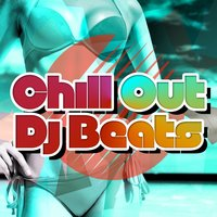 Chill out DJ Beats — Italian Chill Lounge Music DJ, Cafe Chillout de Ibiza, Cafe Les Costes Club DJ Chillout, Cafe Les Costes Club DJ Chillout|Cafe Chillout de Ibiza|Italian Chill Lounge Music DJ