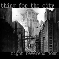 Thing for the City — Right Reverend John