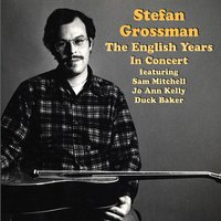 The English Years - In Concert — Stefan Grossman
