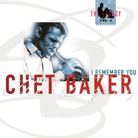 The Legacy: I Remember You — Chet Baker, Stan Getz