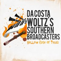 Yellow Rose of Texas — Da Costa Woltz's Southern Broadcasters