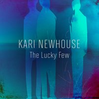 The Lucky Few — Kari Newhouse