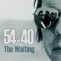 The Waiting — 54-40