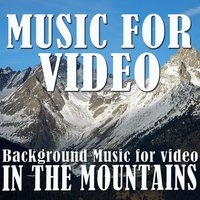 Music for Video: Background Music for Video in the Mountains — Silvi Ensemble Studio, Barbieri Ensemble Studio, The Start Game