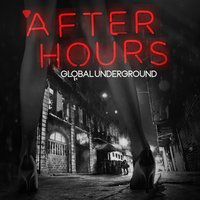 Global Underground - Afterhours — Global Underground