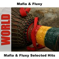 Mafia & Fluxy Selected Hits — Mafia and Fluxy