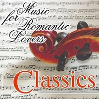 Music For Romantic Lovers - Classics — Polish Radio Symphony Orchestra