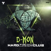 Hard Music Club — D-Mon