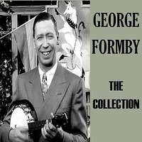 The Collection — George Formby