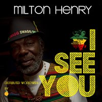 I See You — MIlton Henry, Wackies Music, Skyee Barnes