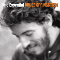 The Essential Bruce Springsteen — Bruce Springsteen