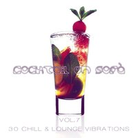 Cocktail on Sofà - 30 Chill & Lounge Vibrations Vol.7 — сборник