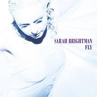 Fly — Sarah Brightman