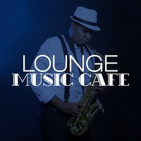 Lounge Music Cafe — Lounge Music Café