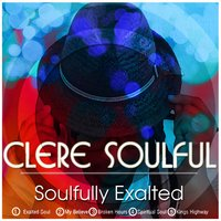 Soulfully Exalted — Clere Soulful