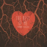 The Best of Me — Thomas Roscoe
