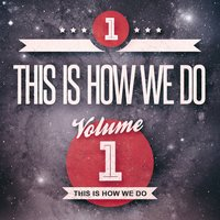 This Is How We Do, Vol. 1 — сборник