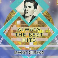 Always The Best Hits — Ricky Nelson