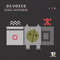 Music Happiness — DI.VOICE