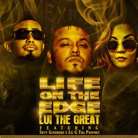 Life on the Edge (feat. Skyy Guerrero & LiL G tha Prophet) — Lui The Great, Skyy Guerrero, Lil G Tha Prophet