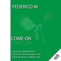 Come On — Federico M