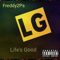 Life's Good — Freddy2ps
