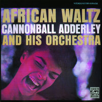 African Waltz — Cannonball Adderley And His Orchestra