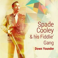 Down Younder — Spade Cooley & his Fiddlin' Gang